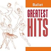 Ballet Greatest Hits by Various Artists
