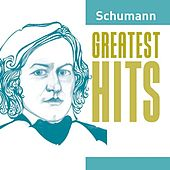 Play & Download Schumann Greatest Hits by Various Artists | Napster