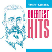Rimsky-Korsakov Greatest Hits by Various Artists