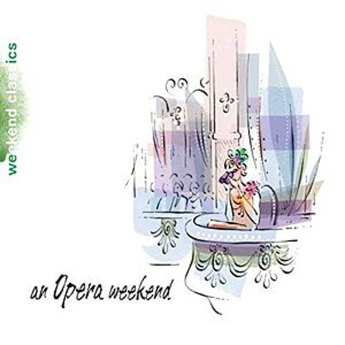 An Opera Weekend by Various Artists