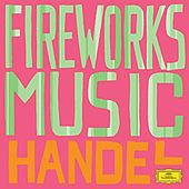 Play & Download Handel: Fireworks by Various Artists | Napster