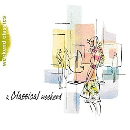 Play & Download A Classical  Weekend by Various Artists | Napster