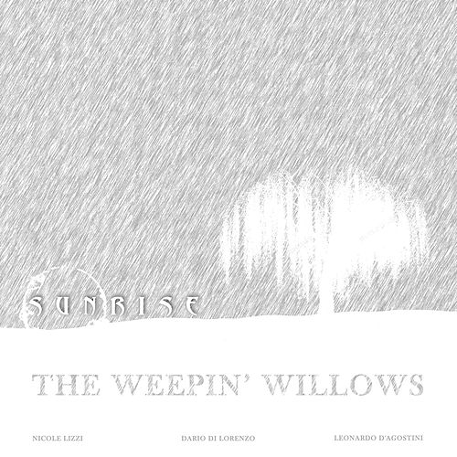 Play & Download The Weepin' Willows by Sunrise | Napster