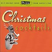 Play & Download Ultra Lounge: Christmas Cocktails by Various Artists | Napster