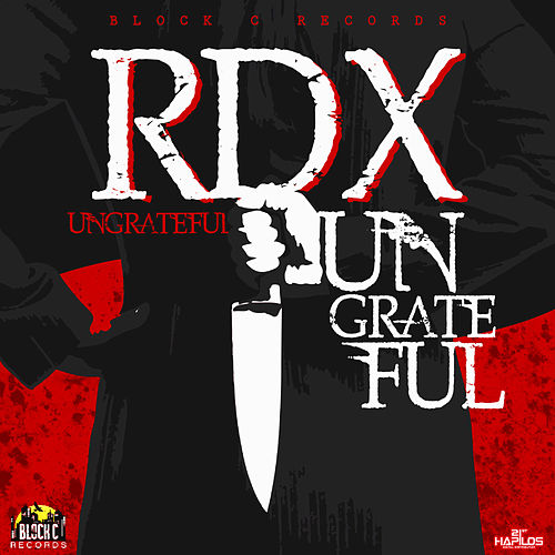 Play & Download Ungrateful - Single by RDX | Napster