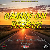 Play & Download Carry On Riddim by Various Artists | Napster