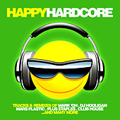 Play & Download Happy Hardcore by Various Artists | Napster