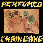 Play & Download Perfumed by Chain Gang | Napster