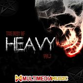 Play & Download The Best Of Heavy VOL1 - Multimedia Music by Various Artists | Napster