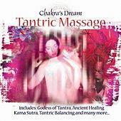 Play & Download Tantric Massage by Chakra's Dream | Napster