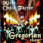 Play & Download Missa Orbis Factor by Gregorian Chant | Napster