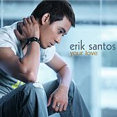 Play & Download Your Love by Erik Santos | Napster