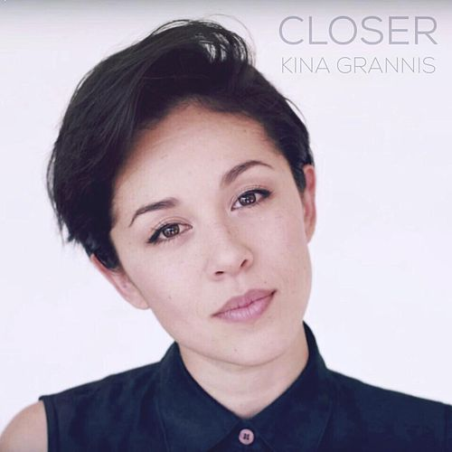 Closer by Kina Grannis