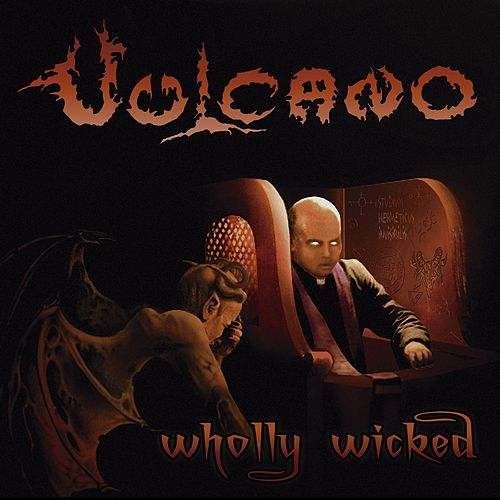 Play & Download Wholly Wicked by Vulcano | Napster