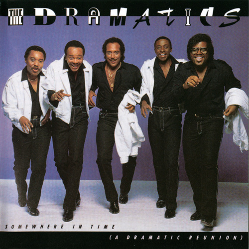 Play & Download Somewhere In Time (A Dramatic Reunion) by The Dramatics | Napster