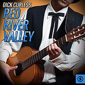Play & Download Dick Curless, Red River Valley, Vol. 3 by Dick Curless | Napster