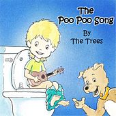 Play & Download The Poo Poo Song by Trees | Napster