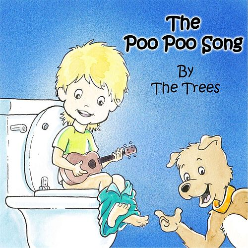 The Poo Poo Song by Trees