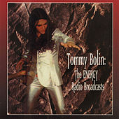 Play & Download The Energy Radio Broadcasts (Original Recording Remastered) by Tommy Bolin | Napster