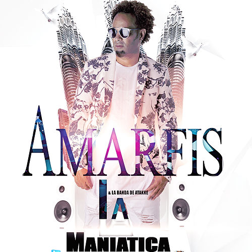 Play & Download La Maniatica by AMARFIS Y LA BANDA DE ATAKKE | Napster