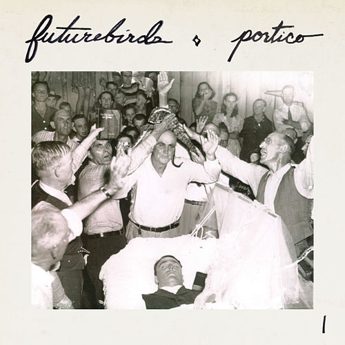 Play & Download Portico I by Futurebirds | Napster