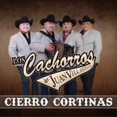 Cierro Cortinas by Los Cachorros de Juan Villarreal