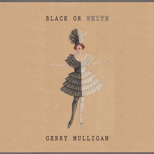 Black Or White von Gerry Mulligan