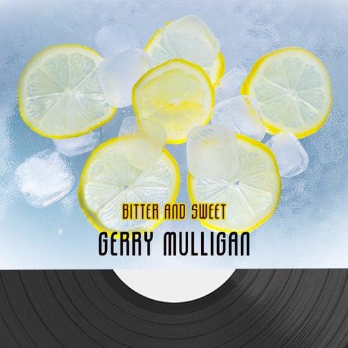 Bitter And Sweet von Gerry Mulligan