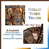 Play & Download 2 on 1: I'm in Love with a Man I Can't Stand + I'm Going out Tonight by Nellie Tiger Travis | Napster
