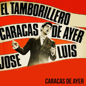 Play & Download El Tamborillero / Caracas de Ayer by José Luís Rodríguez | Napster