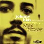 Play & Download Skin and Bones by Johnny Blas | Napster