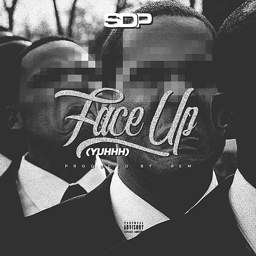 Play & Download Face Up (Yuhhh) by SDP | Napster