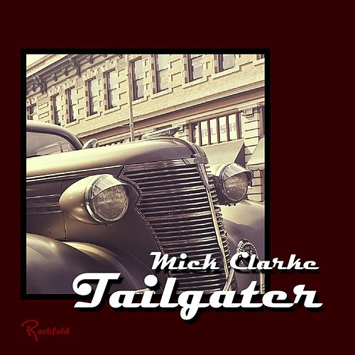 Play & Download Tailgater by Mick Clarke | Napster