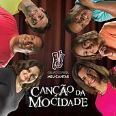Canção da Mocidade by Grupo Espírita Meu Cantar