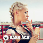 Play & Download I Want Your Body by Bass Ace | Napster