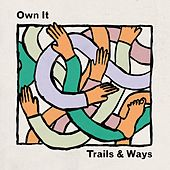 Play & Download Own It by Trails and Ways | Napster