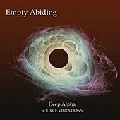 Play & Download Empty Abiding (Deep Alpha) by Source Vibrations | Napster