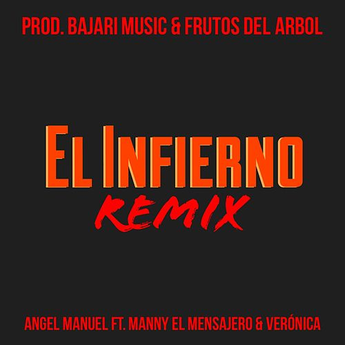 Play & Download El Infierno (Remix) [feat. Manny El Mensajero & Verónica] by Angel Manuel | Napster