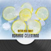 Bitter And Sweet von Adriano Celentano