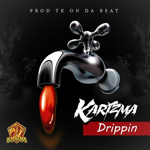 Play & Download Drippin by Karizma | Napster