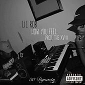 Play & Download How You Feel by Lil Rob | Napster