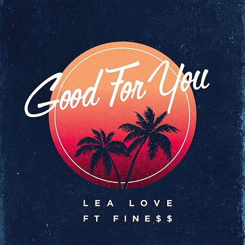 Good for You (feat. Fine$$) de Lea Love
