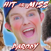 Play & Download Hit or Miss Parody by Bart Baker | Napster