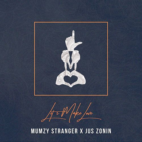 Let's Make Love by Mumzy Stranger