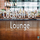 Play & Download Cocktail Bar Lounge by Various Artists | Napster