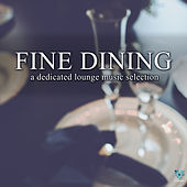 Play & Download Fine Dining - A Dedicated Lounge Music Selection by Various Artists | Napster