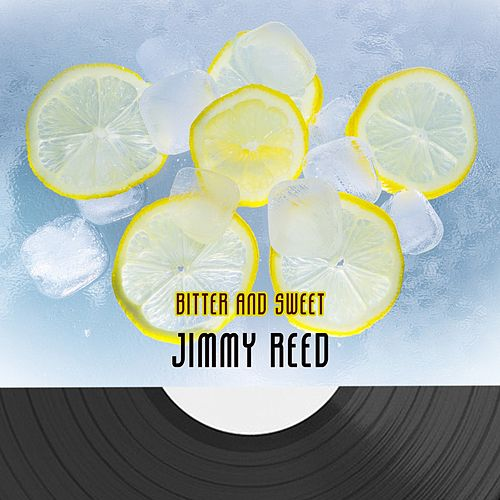Bitter And Sweet von Jimmy Reed