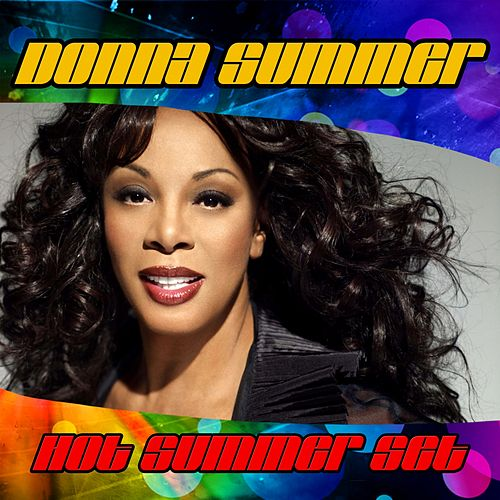 Play & Download Hot Summer Set by Donna Summer | Napster