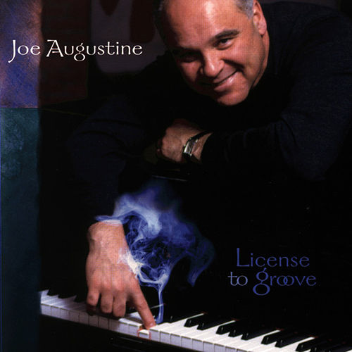 Play & Download License To Groove by Joe Augustine | Napster