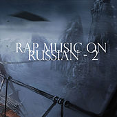 Play & Download Rap Music on Russian - 2 by Various Artists | Napster